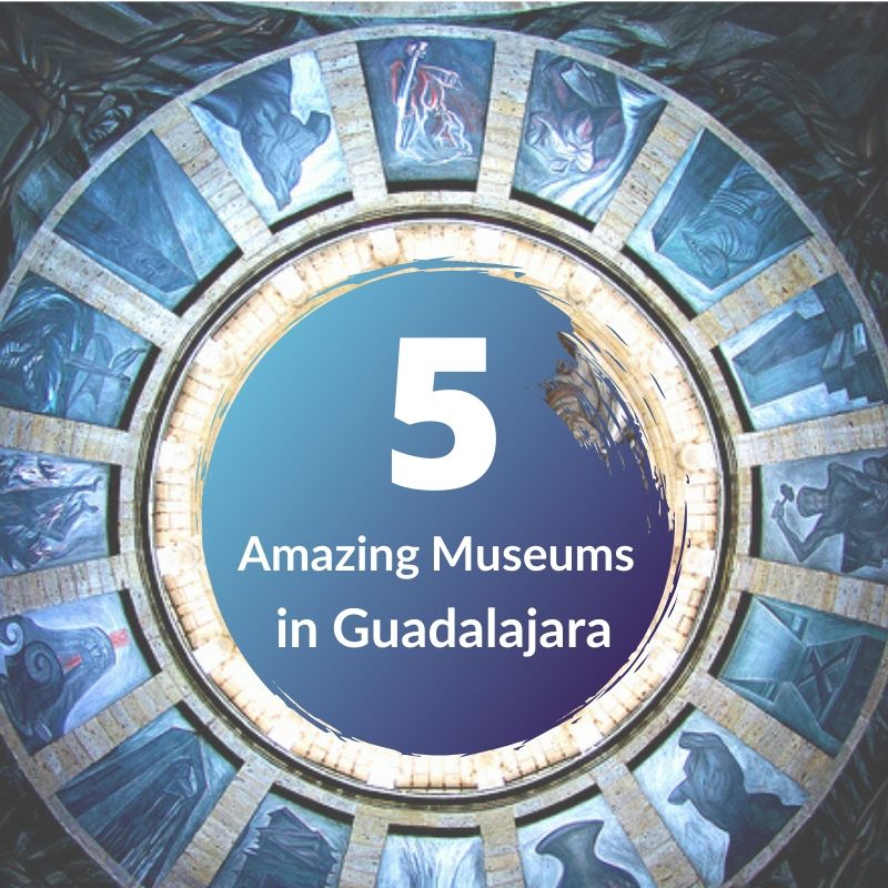 5 Museums in Guadalajara